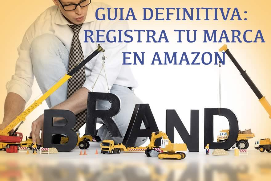 Amazon Brand Registry - guía definitiva para registrar tu marca en Amazon